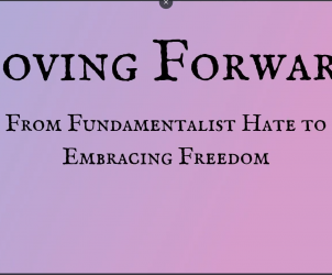 Screenshot of the beginning of the presentation titled Moving Forward: From Fundamentalist Hate to Embracing Freedom