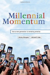 Millennial Momentum : How a New Generation Is Remaking America