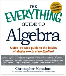 Everything Guide to Algebra : A Step-by-Step Guide to the Basics of Algebra - in Plain English!