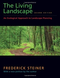 The Living Landscape : An Ecological Approach to Landscape Planning (2nd Edition)