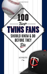 100 Things Twins Fans Should Know and Do Before They Die