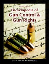 Encyclopedia of Gun Control & Gun Rights