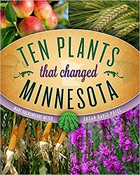 QK168 Ten Plants that Changed Minnesota